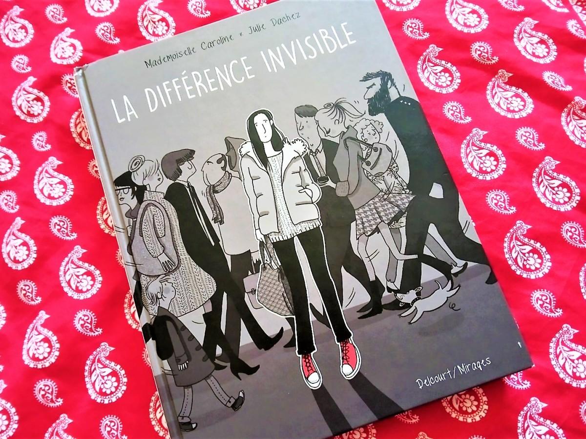 """""""La différence invisible"""" de Julie Dachez et Mademoiselle Caroline"""