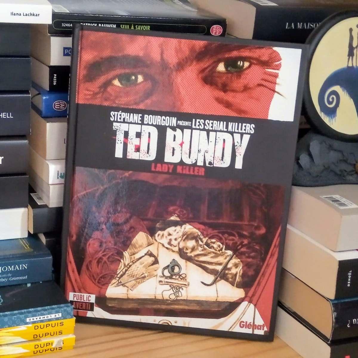Ted Bundy - Lady Killer - Stéphane Bourgoin